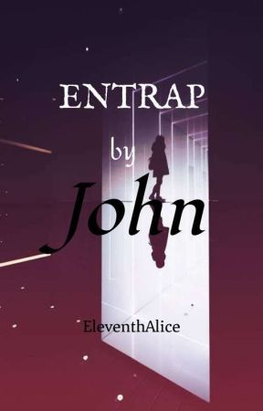 Entrap By John by eleventhalice
