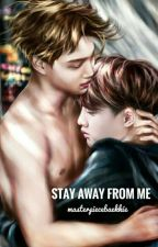 Stay Away From Me [kaisoo] (√) by masterpiecebaekkie