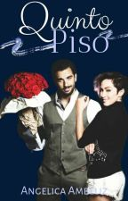 El Quinto Piso by Angelica_J1992