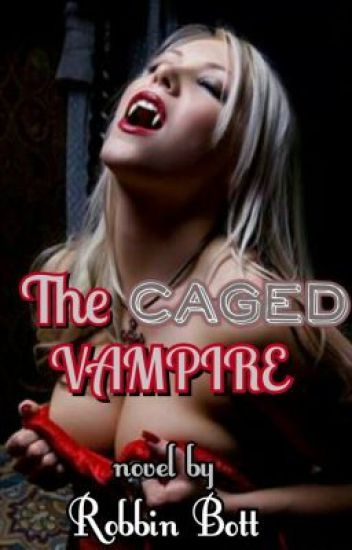 The Caged Vampire Series to Entered