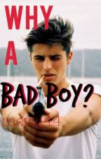 Why A Bad Boy? by RaeVal44