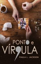 Ponto e Vírgula by PaulaLJackson
