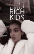 Rich Kids  by bebeslf