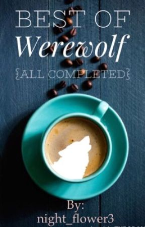 The Best Of Werewolf {All Completed} by night_flower3