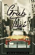 Grab Taxi (One-Shot Story) by shanmarcelle