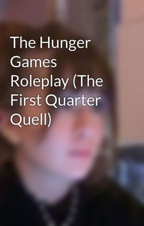 The Hunger Games Roleplay (The First Quarter Quell) by basketballlife739