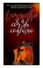 Vermelho é a cor da confusão!  by paulacristina15