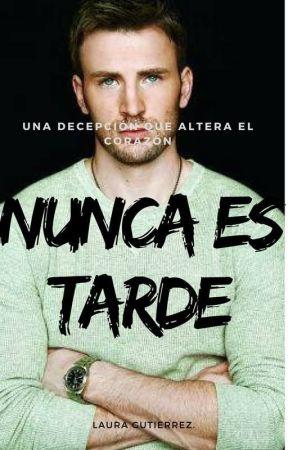 NUNCA ES TARDE by lalaguty9