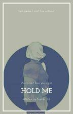Hold me  by pradita_26