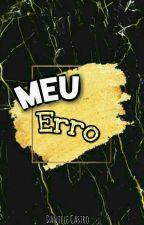 Meu Erro by Da_s18