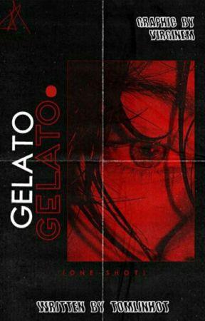 Gelato ✧ one shot by tomlinhot