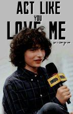 Act Like You Love Me ∽ Finn Wolfhard #LoversArwards by poeticwheeler