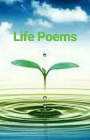 Life Poems by GoldieGoldfish