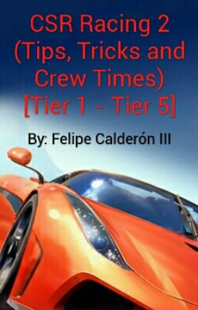 CSR Racing 2 (Tips, Tricks and Crew Times) [Tier 1 - Tier 5