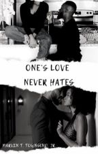 One's Love Never Hates by MTFame15