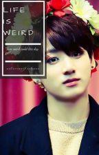 Life is Weird by xxCoconutKookiexx