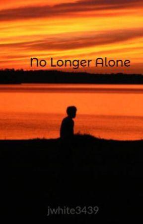 No Longer Alone by jwhite3439
