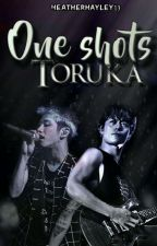ONE SHOTS ➸ TORUKA. by andromedajk