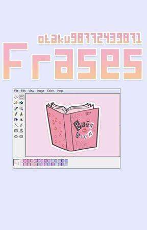 FRASES by otaku98772439871