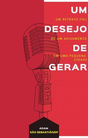 UM DESEJO DE GERAR by SrManoelOliveira