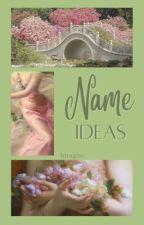 Name Ideas by sakurhyme