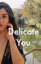 Delicate you by Mbbaby