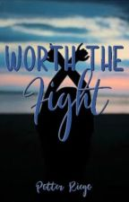 Worth The Fight (Book 2 Of Worth Series) by potterriego