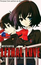 Lethal Love {On-Going} by MysticBtch