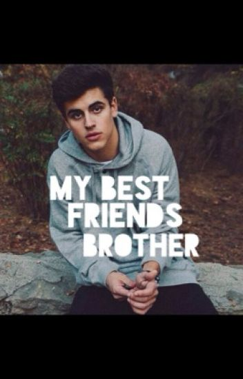 My Best Friends Brother (Jack Gilinsky Story)