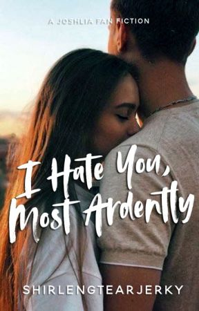 [DISCONTINUED] I Hate You, Most Ardently by shirlengtearjerky