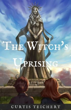 The Witch's Uprising: Part One | ✓ by CurtisWritesBooks