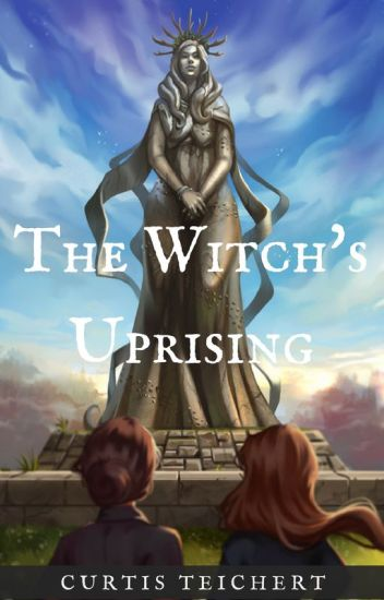 The Witch's Uprising: Part One