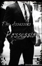 The Assassins Possession by dancingwithoutyou