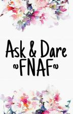 Ask & Dare FNAF :33 by Mush_and_Mir