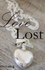 Love Lost by ahhhmazing