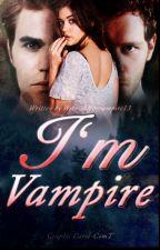 I'm vampire ✔️ by werewolfvsvampire13