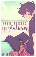 From across the platform | Klance (Traducción) by Touyani14