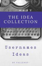 Usernames Ideas  by fallenst-