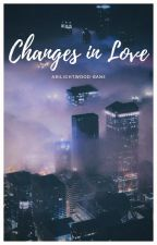 Changes In Love by AriLightwood-Bane