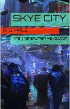 Sky City: The Transhuman Revolution by Riksta10001