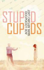 Stupid Cupids by wordsmiths