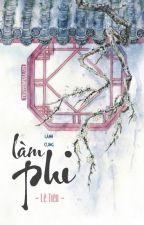 Làm Phi - LỆ TIÊU by ngoquocanhthu