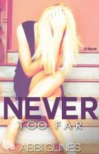 Never Too Far (Book 2 of Too Far Series) by nkaskr