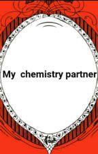 My  Chemistry Partner by Shhh_Enjoy