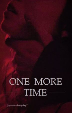 One More Time  by youmademyday7
