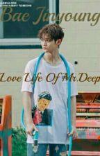 Love Life of Mr.Deep | Bae Jinyoung by parnvucii