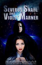 Severus Snape and Violet Marner by jackskellingtonrulz5