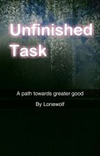 Unfinished Task by Lonewolf2703