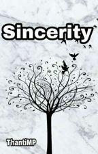 SINCERITY  by ThantiMP
