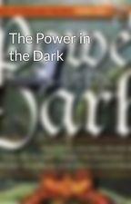 The Power in the Dark by barrymathias
